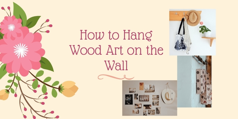 Guide for hanging of wood art on your wall